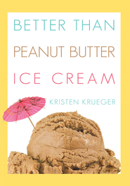 Better than Peanut Butter Ice Cream - eBook  -     By: Kristen Krueger