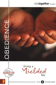 Obedience: Living a Yielded Life - eBook  -     By: Brett Eastman, Dee Eastman, Todd Wendorff, Denise Wendorff
