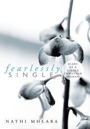 Fearlessly Single: Diary of a single Christian Woman - eBook  -     By: Nathi Mhlaba