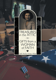 Treasures in the Attic: Gifts from a Woman of Faith - eBook  -     By: Dell Anne Hines Afzal