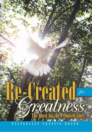 Re-Created for Greatness: The Quest for the Promised Glory - eBook  -     By: Evangelist Francis Boafo