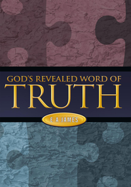 God's Revealed Word of Truth - eBook  -     By: E.A. James