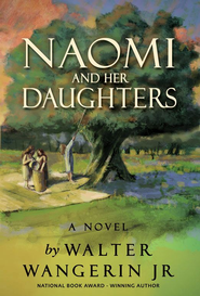 Naomi and Her Daughters: A Novel - eBook  -     By: Walter Wangerin Jr.