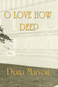O Love How Deep - eBook  -     By: Diana Maryon