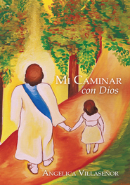 Mi Caminar con Dios - eBook  -     By: Angelica Villasenor