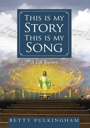 This is my Story This is my Song: A Life Journey - eBook  -     By: Betty Pulkingham