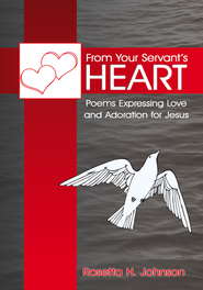 From Your Servant's Heart - eBook  -     By: Rosetta H. Johnson