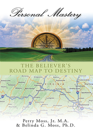 Personal Mastery: The Believer's Road Map to Destiny - eBook  -     By: Belinda G. Moss Ph.D.