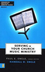 Serving in Your Church Music Ministry - eBook  -     Edited By: Paul E. Engle     By: Randall D. Engle