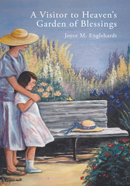 A Visitor to Heaven's Garden of Blessings - eBook  -     By: Joyce M. Englehardt