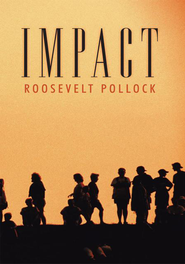 Impact - eBook  -     By: Roosevelt Pollock