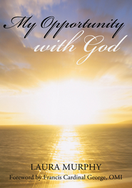 My Opportunity with God - eBook  -     By: Laura Murphy