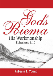 God's Poiema: His Workmanship; Ephesians 2:10 - eBook  -     By: Roberta L. Young