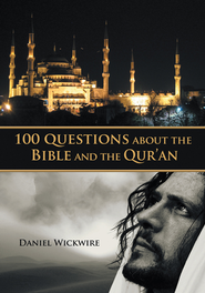100 Questions about the Bible and the Qur'an - eBook  -     By: Daniel Wickwire