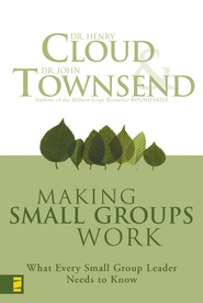 Making Small Groups Work: What Every Small Group Leader Needs to Know - eBook  -     By: Dr. Henry Cloud, Dr. John Townsend