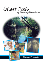 Ghost Fish of Floating Bone Lake - eBook  -     By: Donna J. Hall Nobles