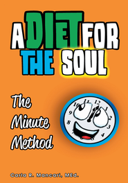 A Diet For The Soul: The Minute Method - eBook  -     By: Carla R. Mancari