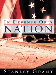 In Defense Of A Nation - eBook  -     By: Stanley Grant