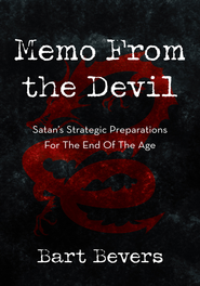 Memo From the Devil: Satan's Strategic Preparations For The End Of The Age - eBook  -     By: Bart Bevers