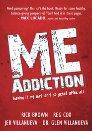 ME Addiction: having it my way isn't so great after all - eBook  -     By: Rick Brown