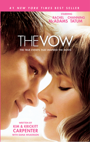 The Vow: The True Events that Inspired the Movie - eBook  -     By: Kim Carpenter, Krickitt Carpenter, Dana Wilkerson