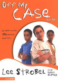 Off My Case for Kids - eBook  -     By: Lee Strobel