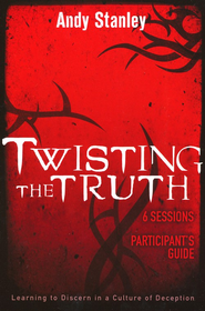 Twisting the Truth Participant's Guide - eBook  -     By: Andy Stanley