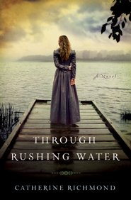 Through Rushing Water - eBook  -     By: Catherine Richmond