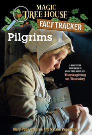 Magic Tree House Fact Tracker #13: Pilgrims: A Nonfiction Companion to Magic Tree House #27: Thanksgiving on Thursday - eBook  -     By: Mary Pope Osborne, Natalie Pope Boyce, Sal Murdocca