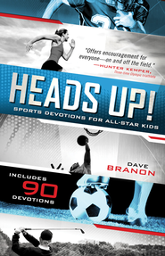 Heads UP! Updated Edition: Sports Devotions for All-Star Kids / Revised - eBook  -     By: David Branon