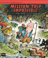 Mission Trip Impossible - eBook  -     By: Mike Thaler     Illustrated By: Jared Lee