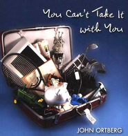 You Can't Take It with You - eBook  -     By: John Ortberg