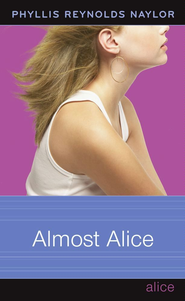 Almost Alice - eBook  -     By: Phyllis Reynolds Naylor