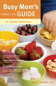 Busy Mom's Guide to Family Nutrition - eBook  -     By: Paul C. Reisser