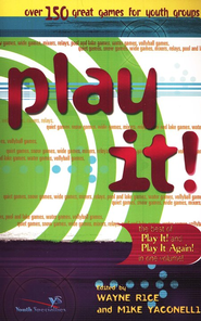 Best of Play It! - eBook  -     By: Wayne Rice, Mike Yaconelli
