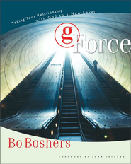 G-Force: Taking Your Relationship with God to a New Level - eBook  -     By: Bo Boshers