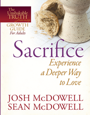 Sacrifice-Experience a Deeper Way to Love - eBook  -     By: Josh McDowell, Sean McDowell