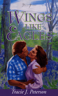 Wings Like Eagles- - eBook  -     By: Tracie Peterson