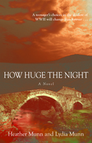 How Huge the Night - eBook   -     By: Heather Munn, Lydia Munn