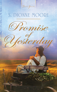 Promise of Yesterday - eBook  -     By: S. Dionne Moore