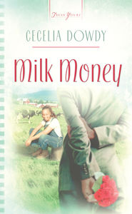 Milk Money - eBook  -     By: Cecelia Dowdy