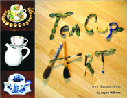 Teacup Art...And Reflections  -     By: Joyce Wilkens