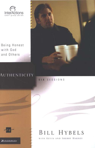 Authenticity: Being Honest with God and Others  -     By: Bill Hybels, Kevin G. Harney, Sherry Harney
