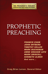 Prophetic Preaching - eBook  -     Edited By: Craig Brian Larson     By: Craig Brian Larson, ed.