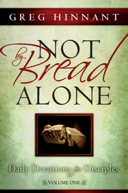 Not By Bread Alone: Daily Devotions for Disciples - eBook  -     By: Greg Hinnant