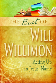 The Best of William H. Willimon - eBook  -     By: William H. Willimon