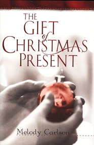 Gift of Christmas Present, The - eBook  -     By: Melody Carlson