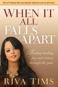 When It All Falls Apart: Find healing, joy and victory through the pain - eBook  -     By: Riva Tims