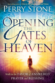 Opening the Gates of Heaven: Walk in the favor of answered prayer and blessing - eBook  -     By: Perry Stone