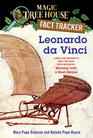 Magic Tree House Fact Tracker #19: Leonardo da Vinci: A Nonfiction Companion to Magic Tree House #38: Monday with a Mad Genius - eBook  -     By: Mary Pope Osborne, Natalie Pope Boyce     Illustrated By: Sal Murdocca